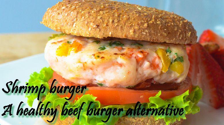 Shrimp burger - a healthy beef burger alternative